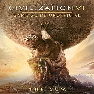 Civilization VI Game Guide Unofficial Audiobook