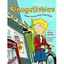 Slangalicious: Where We Got that Crazy Lingo