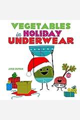 Vegetables in Holiday Underwear Board book