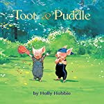 Toot & Puddle | Holly Hobbie