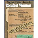 Wartime Military Records on Comfort Women: Information War against Korea, United States, and Japan (Archie Miyamoto)