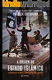 """A Origem do Estado Islâmico: O Fracasso da """"Guerra ao Terror"""" e a ascensão jihadista (Histórias Não Contadas Livro 1)"""