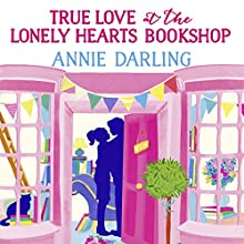 True Love at the Lonely Hearts Bookshop Audiobook by Annie Darling Narrated by Laura Kirman