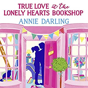 True Love at the Lonely Hearts Bookshop Audiobook