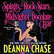 Spirits, Rock Stars, and a Midnight Chocolate Bar: Pyper Rayne, Book 2 | Deanna Chase