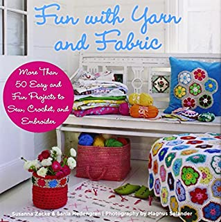 Book Cover: Fun with Yarn and Fabric: More Than 50 Easy and Fun Projects to Sew, Crochet