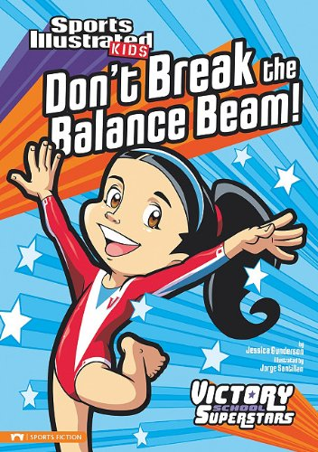 Read Online Don't Break the Balance Beam! (Sports Illustrated Kids Victory School Superstars) PDF