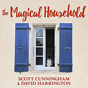 The Magical Household - Spells & Rituals for the Home Audiobook