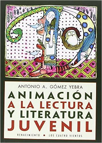 Animación a la lectura y literatura juvenil Los Cuatro Vientos: Amazon.es: Antonio A. Gómez Yebra: Libros