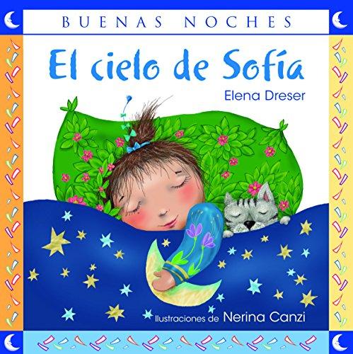 El cielo de Sofía / Sophias Sky (Buenas noches) Spanish Edition (Buenas Noches/ Goodnight)