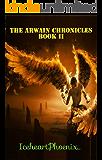 The Arwain Chronicles: Book II