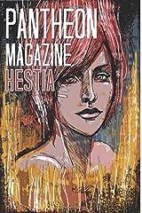 Pantheon Magazine Hestia: Summer 2016 (Volume 9) Paperback
