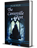 The Canterville Ghost : Oscar Wilde's Best Classic Horror Thrillers (Best Classic Horror Novels of All Time)