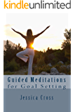 Guided Meditations for Goal Setting
