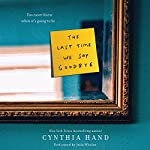 The Last Time We Say Goodbye | Cynthia Hand