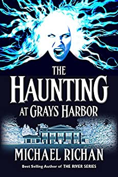 The Haunting at Grays Harbor (The River Book 8) by [Richan, Michael]