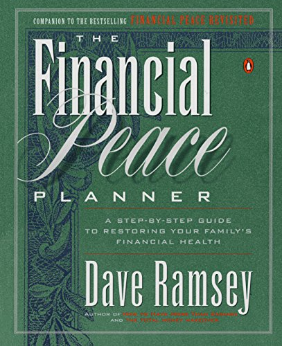 Dave Ramsey System (The Financial Peace Planner: A Step-by-Step Guide to Restoring Your Family's Financial Health)