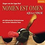Nomen est Omen: Aqua et Vinum (Julius Eichendorff 2) | Carsten Sebastian Henn