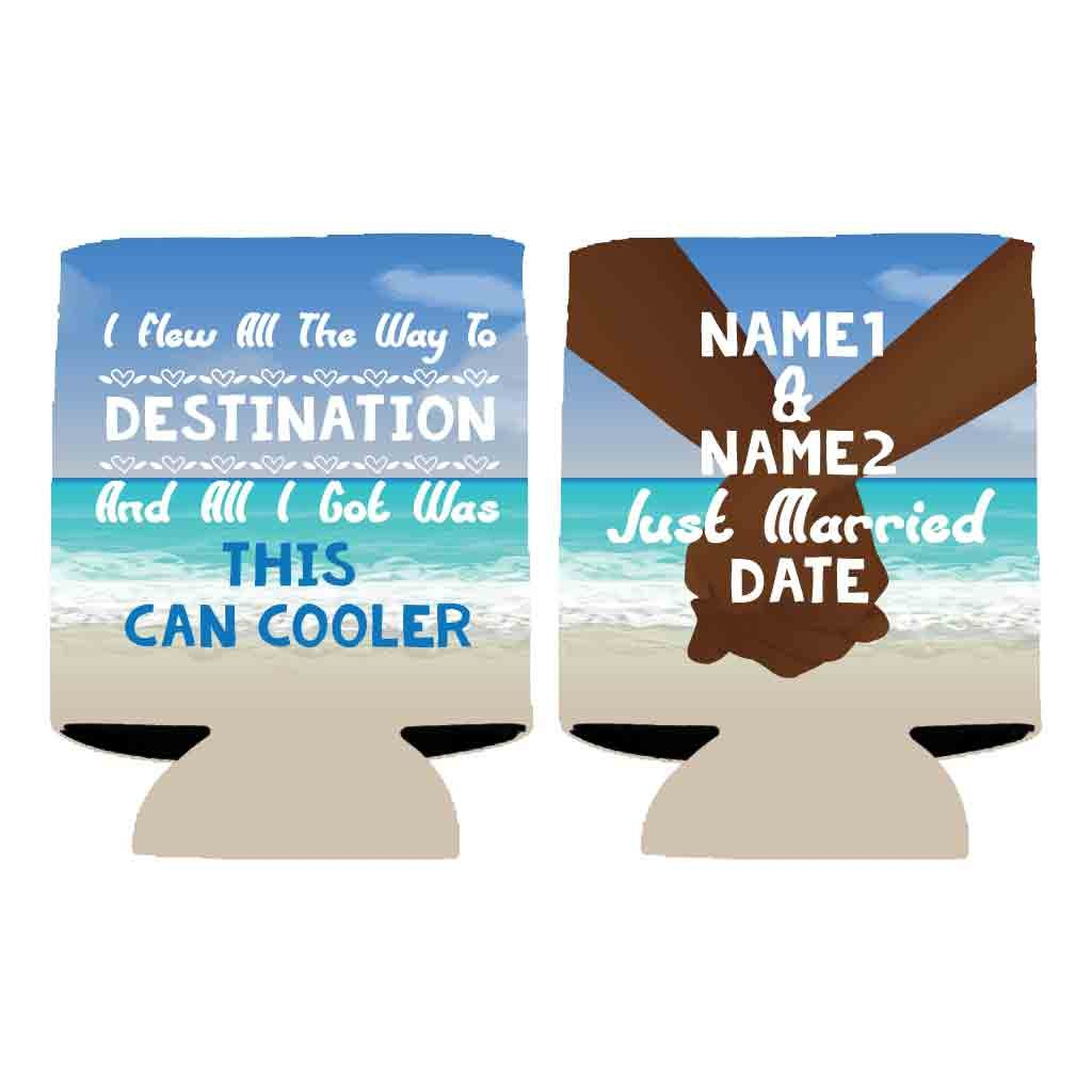 Custom Wedding Can Cooler #1- I Flew All The Way To Custom Location And All I got Was This Can Cooler - Beach Destination Wedding Theme Can Coolers (150) by VictoryStore