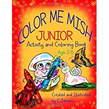 Color Me Mish Junior (Mish And Friends) by Johnson C (2014-07-08) Paperback