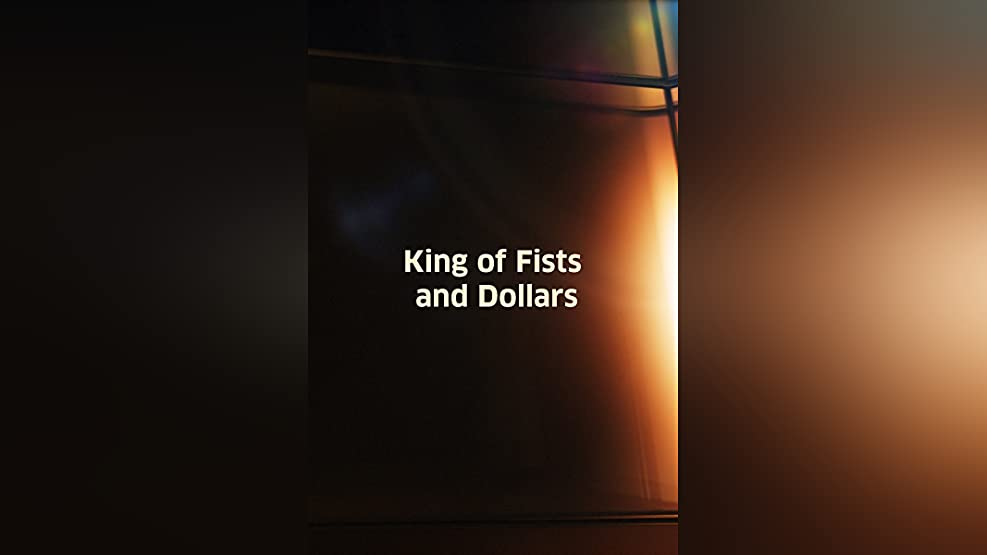 King of Fists and Dollars, The