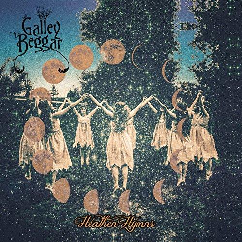 Galley Beggar - Heathen Hymns (2017) [FLAC] Download