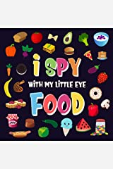 I Spy With My Little Eye - Food: A Wonderful Search and Find Game for Kids 2-4 | Can You Spot the Food That Starts With...? (I Spy Books for Kids 2-4) Kindle Edition