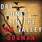 Dry Bones in the Valley: A Novel | Tom Bouman