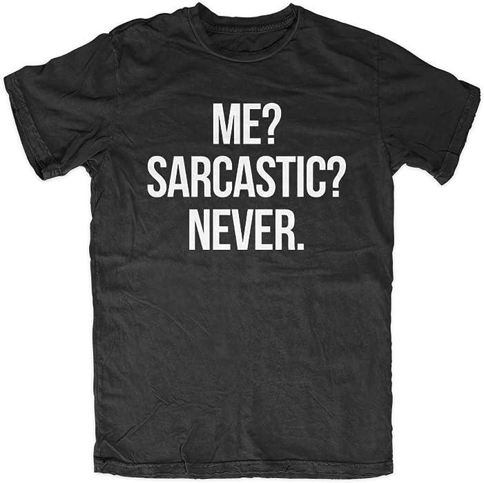 d312a211e Amazon.com: Me? Sarcastic? Never - Funny Men's T-Shirt Black Small ...