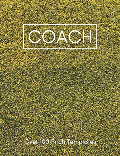 Coach Over 100 Pitch Templates: Big 8.5x11 Journal Notebook for Football Tactics and Plays I Great Playbook