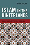 Islam in the Hinterlands: Muslim Cultural Politics in Canada, , 0774822732