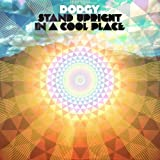 Stand Upright In A Cool Place by Dodgy