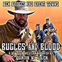 Bugles and Blood: A Lew Eden Western, Book 1 Audiobook by Brent Towns, Ben Bridges Narrated by Quintin W Allen
