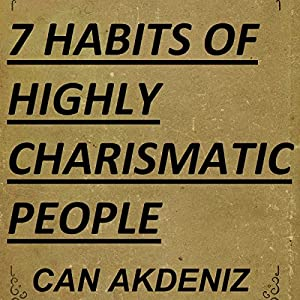 7 Habits of Highly Charismatic People: Best Business Books, Book 30 Audiobook