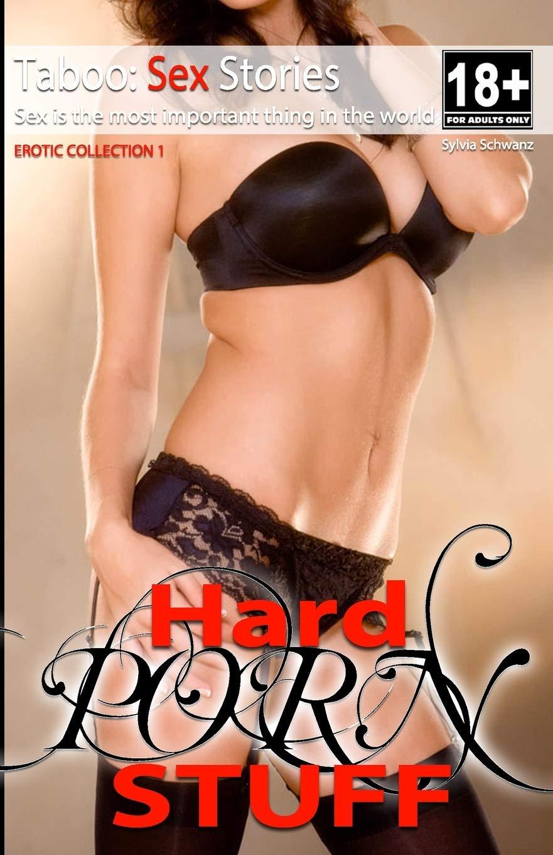 Hard Porn Stuff - Erotic Collection: Taboo: Sex Stories: Schwanz ...