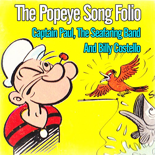 I M Popeye The Sailor Man By Captain Paul The Seafaring Band On