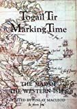 : Togail tìr =: Marking time : the map of the Western Isles