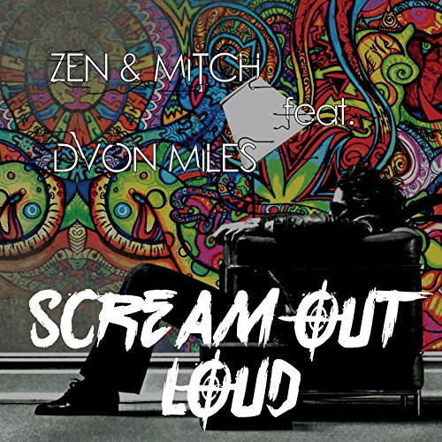 scream out loud feat dvon miles by mitch zen on amazon music. Black Bedroom Furniture Sets. Home Design Ideas