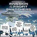 Invasion of the Profit Snatchers: A Practical Guide to Increasing Sales Without Cutting Prices & Protecting Your Dealership from Looters, Moochers & Vendors Gone Wild | Jimmy Vee,Travis Miller