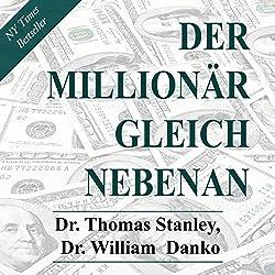 Der Millionär gleich nebenan: Erstaunliche Geheimnisse des Reichtums [The Millionaire Next Door: Amazing Secrets of Wealth]