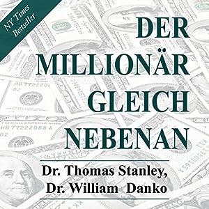Der Millionär gleich nebenan: Erstaunliche Geheimnisse des Reichtums [The Millionaire Next Door: Amazing Secrets of Wealth] Audiobook
