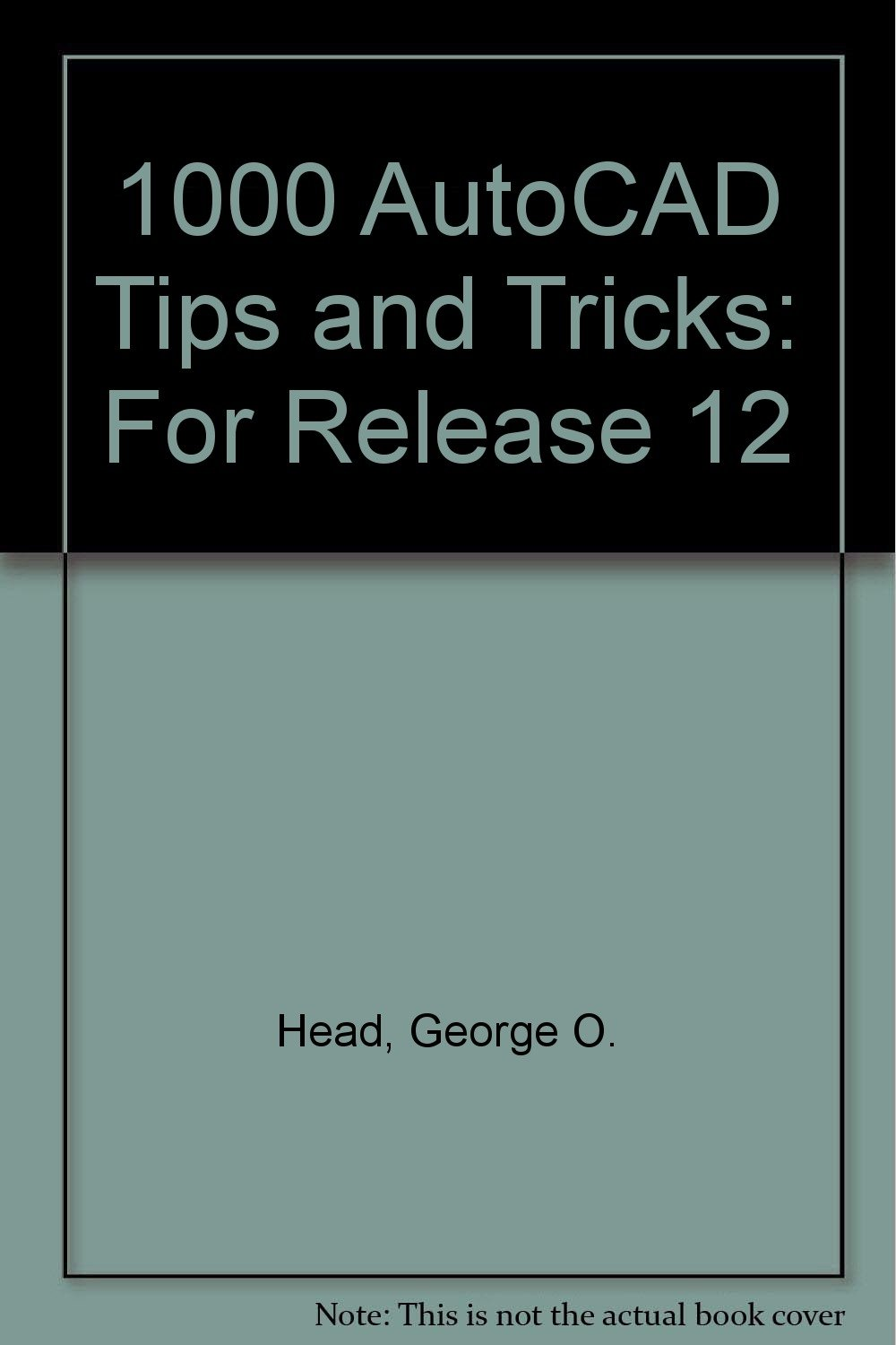 1000 AutoCAD Tips and Tricks: For Release 12 (AutoCAD reference library)