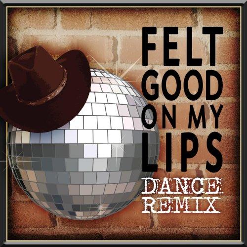Felt Good On My Lips - Dance Remix ()