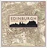 Edinburgh: Mapping the City (Mapping the Cities Series)