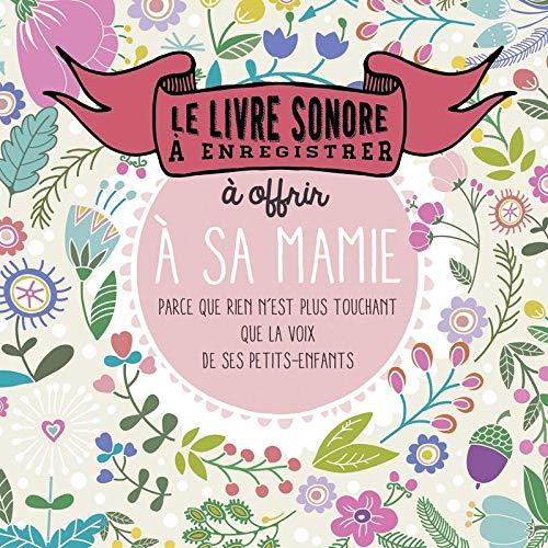 Le livre sonore à enregistrer et à offrir à sa mamie (French Edition)