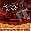 Benito Runs Audiobook by Justine Fontes Narrated by  Intuitive