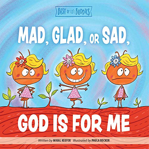 Mad, Glad, or Sad, God Is For Me (Best of Li'l Buddies)