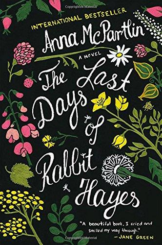 The Last Days of Rabbit Hayes: A Novel PDF