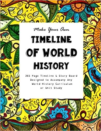 make your own timeline of world history 365 page timeline story
