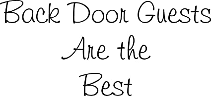 Quote It!- Back Door Guests Are the Best Vinyl Wall Lettering Sayings  sc 1 st  Amazon.com & Amazon.com: Quote It!- Back Door Guests Are the Best Vinyl Wall ...